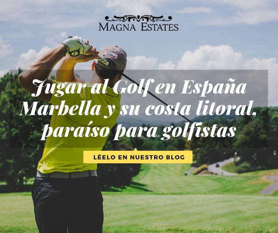 Jugar al Golf en España. Marbella y su costa litoral, paraíso para golfistas.